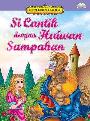 cover image of Si Cantik Dengan Haiwan Sumpahan