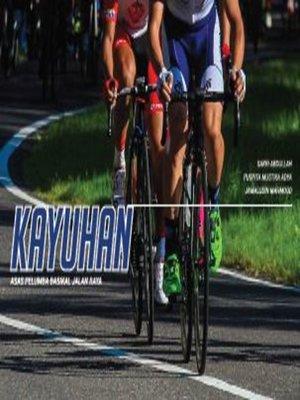 cover image of KAYUHAN: Asas Pelumba Basikal Jalan Raya