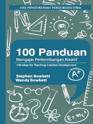 cover image of 100 Panduan Mengajar Perkembangan Kreatif