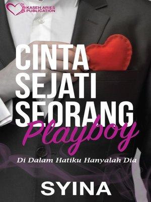cover image of Cinta Sejati Seorang Playboy