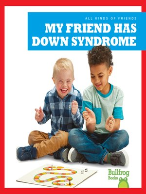 cover image of My Friend Has Down Syndrome