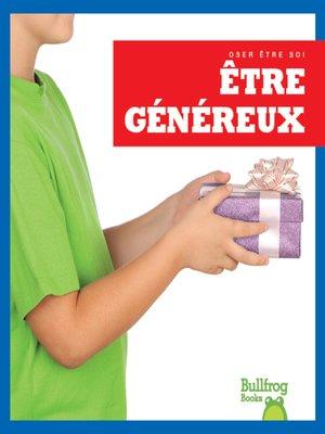 cover image of Être généreux (Showing Generosity)