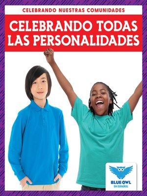 cover image of Celebrando todas las personalidades (Celebrating All Personalities)