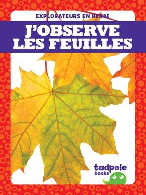 cover image of J'observe les feuilles (I See Leaves)