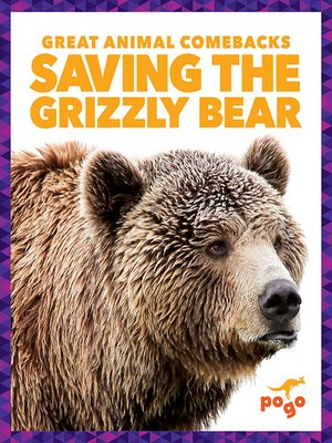 cover image of Saving the Grizzly Bear
