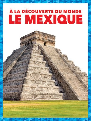 cover image of Le Mexique (Mexico)