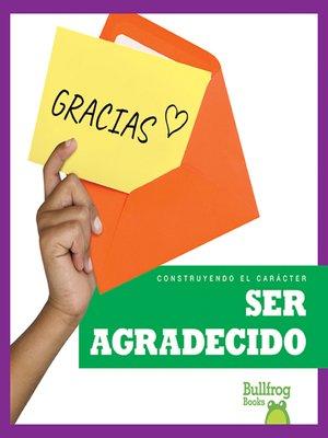 cover image of Ser agradecido (Being Grateful)