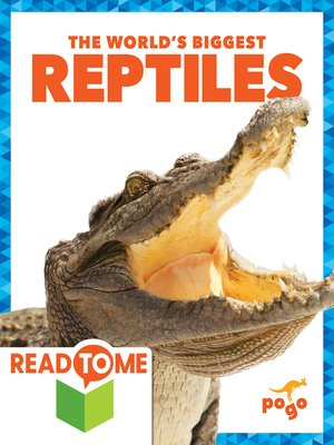 cover image of The World's Biggest Reptiles (Readalong Edition)
