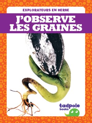 cover image of J'observe les graines (I See Seeds)