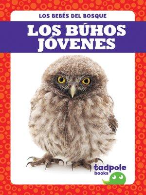 cover image of Los búhos jóvenes (Owlets)