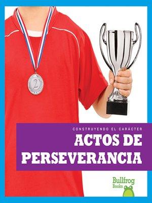 cover image of Actos de perseverancia (Showing Perseverance)