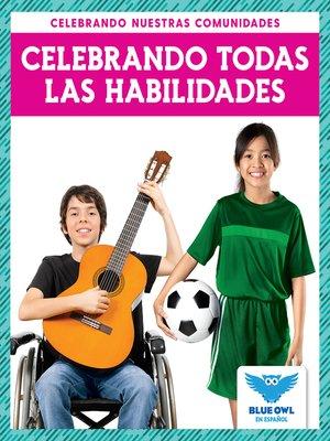 cover image of Celebrando todas las habilidades (Celebrating All Abilties)