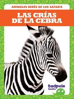 cover image of Las crías de la cebra (Zebra Foals)