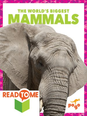 cover image of The World's Biggest Mammals (Readalong Edition)