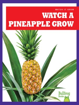 cover image of Watch a Pineapple Grow