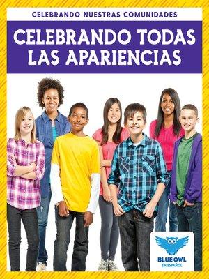 cover image of Celebrando todas las apariences (Celebrating All Appearances)