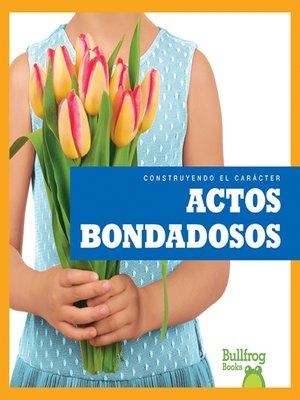 cover image of Actos bondadosos (Showing Kindness)