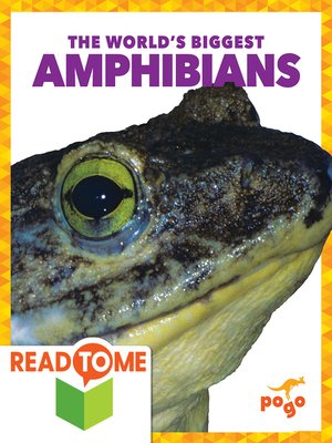 cover image of The World's Biggest Amphibians (Readalong Edition)