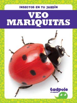 cover image of Veo mariquitas (I See Ladybugs)