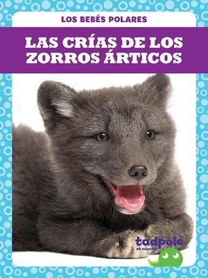 cover image of Las crías de los zorros árticos (Arctic Fox Kits)