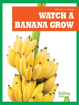 cover image of Watch a Banana Grow