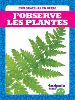 cover image of J'observe les plantes (I See Plants)