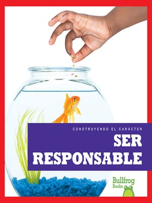 cover image of Ser responsable (Being Responsible)