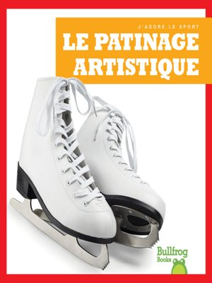 cover image of Le patinage artistique (Figure Skating)