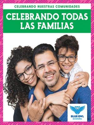 cover image of Celebrando todas las familias (Celebrating All Families)