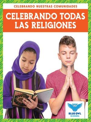 cover image of Celebrando todas las religiones (Celebrating All Religions)