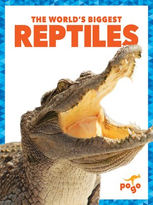 cover image of The World's Biggest Reptiles
