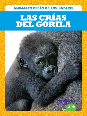 cover image of Las crías del gorila (Gorilla Infants)