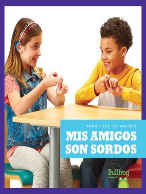cover image of Mis amigos son sordos (My Friend Is Deaf)