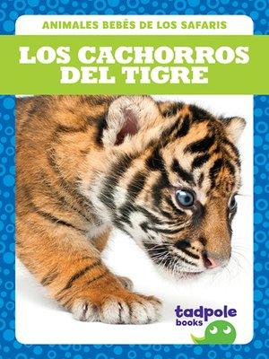 cover image of Los cachorros del tigre (Tiger Cubs)