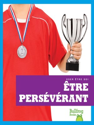 cover image of Être persévérant (Showing Perseverance)
