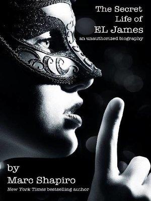 cover image of The Secret Life of E L James