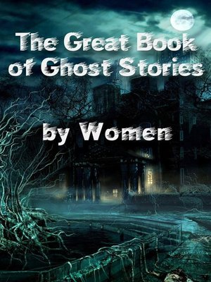 cover image of The Great Book of Ghost Stories by Women