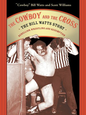 cover image of The Cowboy and the Cross:  the Bill Watts Story