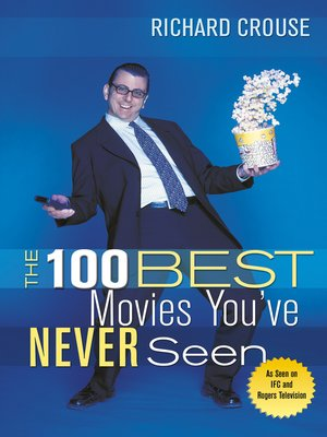cover image of The 100 Best Movies You've Never Seen
