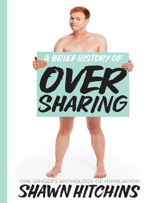 cover image of A Brief History of Oversharing