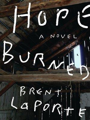 Hope burned by brent laporte overdrive rakuten for Laporte library