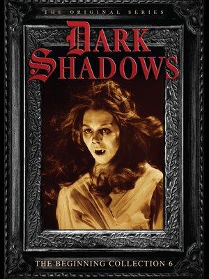 cover image of Dark Shadows: The Beginning, Volume 6, Episode 191