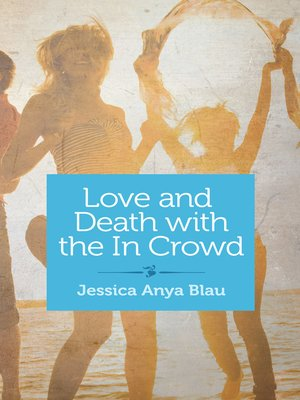 cover image of Love and Death with the In Crowd