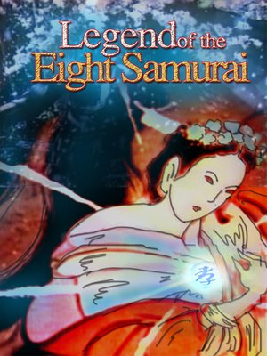 cover image of Legend of the Eight Samurai, Part 1