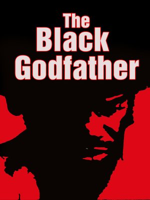 cover image of The Black Godfather