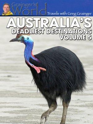 cover image of Greg Grainger - Australia's Deadliest Destinations, Volume 5