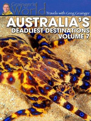 cover image of Greg Grainger - Australia's Deadliest Destinations, Volume 7