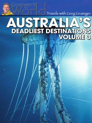 cover image of Greg Grainger - Australia's Deadliest Destinations, Volume 3