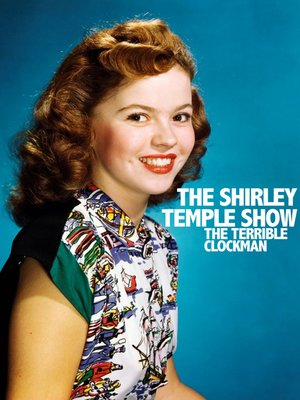 cover image of The Shirley Temple Show - The Terrible Clockman