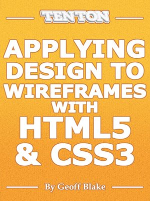 cover image of Applying Design to Wireframes with HTML5 & CSS3